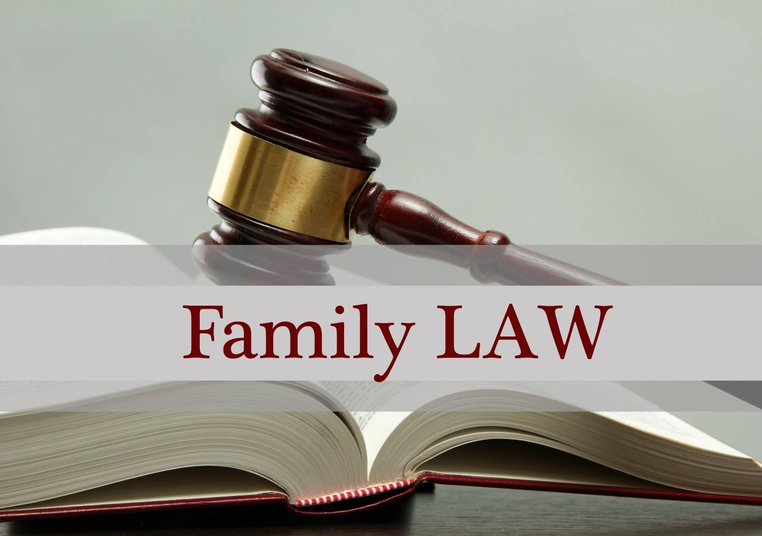 Judge's gavel on book and Family LAW text on gray background